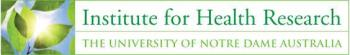 Institute for Health Research, the University of Notre Dame Australia
